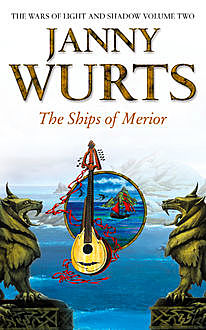The Ships of Merior (The Wars of Light and Shadow, Book 2), Janny Wurts