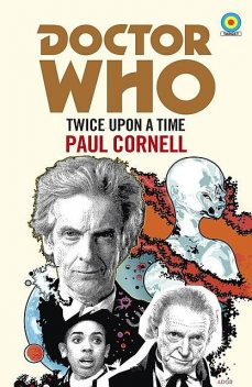 Doctor Who: Twice Upon A Time, Paul Cornell