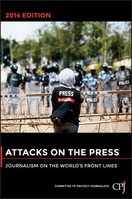 Attacks on the Press, Committee to Protect Journalists