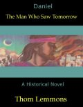 Daniel: The Man Who Saw Tomorrow, Thom Lemmons