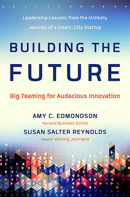 Building the Future, Susan Reynolds, Amy Edmondson