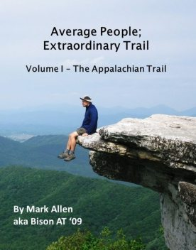 Average People; Extraordinary Trail, Volume I – The Appalachian Trail, Mark Allen