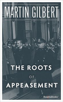 The Roots of Appeasement, Martin Gilbert