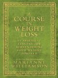 A Course in Weight Loss, Marianne Williamson