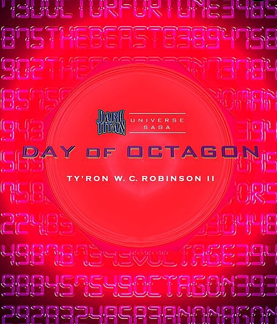 Day of Octagon, Ty'Ron W.C. Robinson II