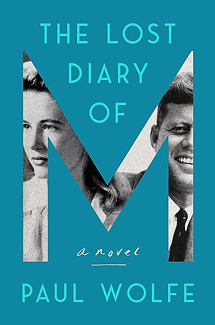 The Lost Diary of M, Paul Wolfe