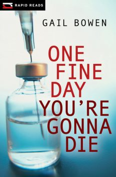 One Fine Day You're Gonna Die, Gail Bowen