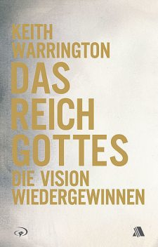 Das Reich Gottes, Keith Warrington