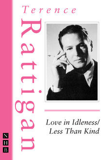 Love in Idleness / Less Than Kind (The Rattigan Collection), Terence Rattigan