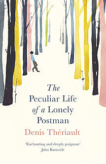 The Peculiar Life of a Lonely Postman, Denis Thériault