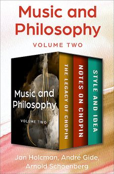 Music and Philosophy Volume Two, André Gide, Jan Holcman, Arnold Schoenberg