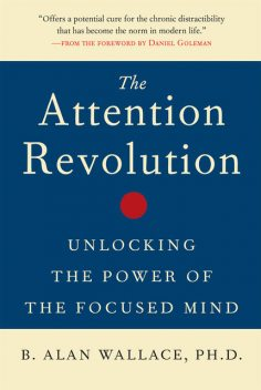 The Attention Revolution, B.Alan Wallace