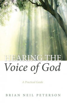 Hearing the Voice of God, Brian Peterson