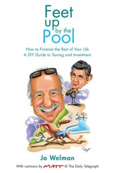 Feet Up by the Pool – How to Finance the Rest of Your Life, Jo Welman
