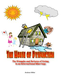 The House of Dysfunction: The Triumphs and Tortures of Living In an International Marriage, Andrew Miller