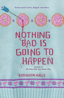Nothing Bad Is Going to Happen, Kathleen Hale