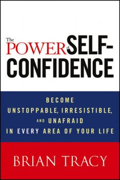 The Power of Self-Confidence, Brian Tracy