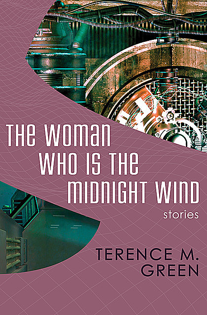 The Woman Who Is the Midnight Wind, Terence M Green