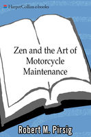 Zen and the Art of Motorcycle Maintenance: An Inquiry Into Values, Robert Pirsig
