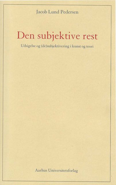 Den subjektive rest, Jacob Lund Pedersen
