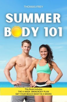 SUMMER BODY 101: This Book Includes, Thomas Frey