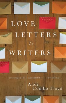 Love Letters To Writers, Cumbo-Floyd Andi
