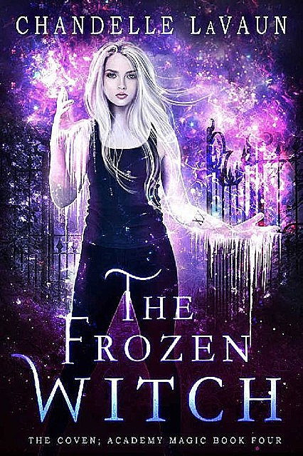 The Frozen Witch (The Coven: Academy Magic Book 4), Chandelle LaVaun