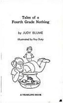 Tales of a Fourth Grade Nothing, Judy Blume