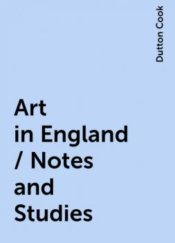 Art in England / Notes and Studies, Dutton Cook