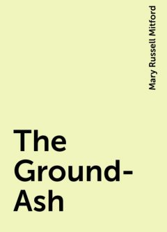 The Ground-Ash, Mary Russell Mitford