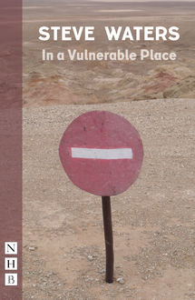 In a Vulnerable Place (NHB Modern Plays), Steve Waters