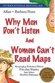 Why Men Don't Listen and Woman Can't Read Maps, Allan Pease