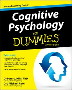 Cognitive Psychology For Dummies, Michael Pake, Peter J. Hills