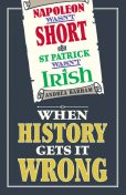 Napoleon Wasn't Short and St Patrick Wasn't Irish, Andrea Barham