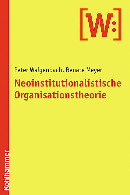 Neoinstitutionalistische Organisationstheorie, Peter Walgenbach, Renate Meyer