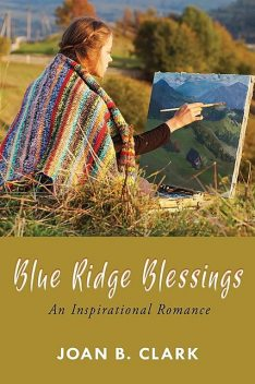 Blue Ridge Blessings, Joan Clark