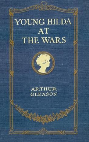 Young Hilda at the Wars, Arthur Gleason