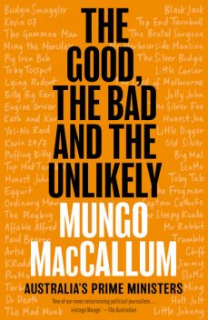 The Good, the Bad and the Unlikely, Mungo MacCallum