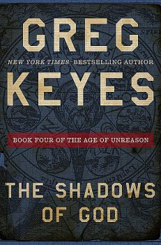 The Shadows of God, Gregory Keyes
