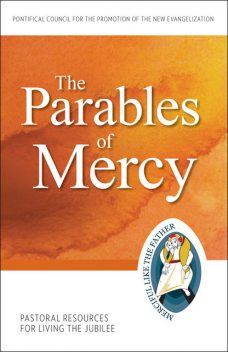 The Parables of Mercy, Pontifical Council for the Promotion of the New Evangelization