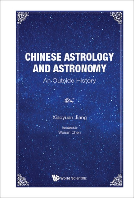 Chinese Astrology and Astronomy, Xiaoyuan Jiang