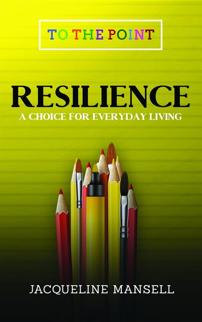 Resilience, Jacqueline Mansell