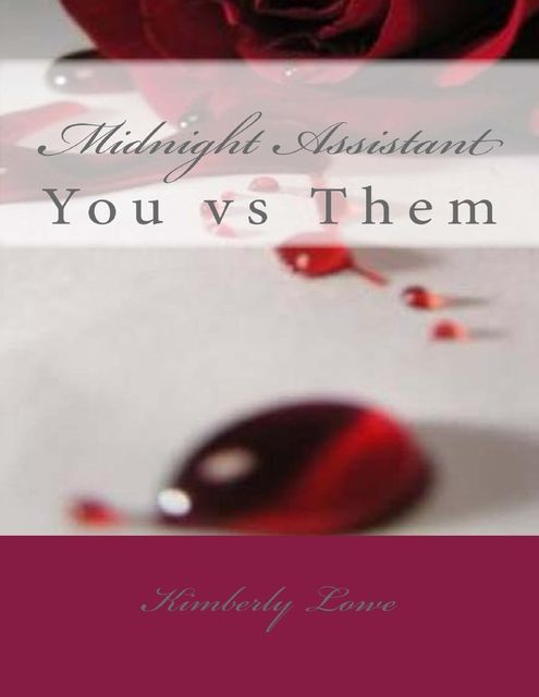 Midnight Assistant: You Vs Them, Kimberly M Lowe
