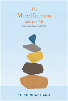 The Mindfulness Survival Kit, Thich Nhat Hanh