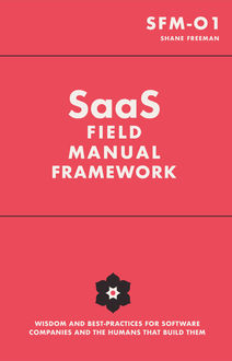 SaaS Field Manual Framework, Shane Freeman
