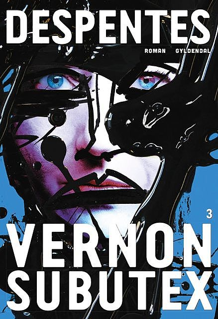 Vernon Subutex 3, Virginie Despentes