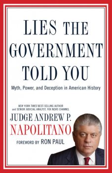 Lies the Government Told You, Andrew P. Napolitano