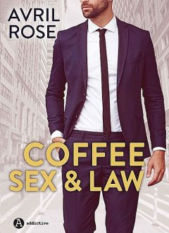 Coffee, Sex and Law – Enemigos ó amantes, Avril Rose