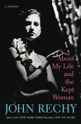 About My Life and the Kept Woman, John Rechy