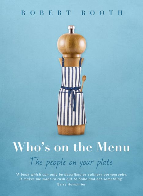Who's on the Menu, Robert Booth